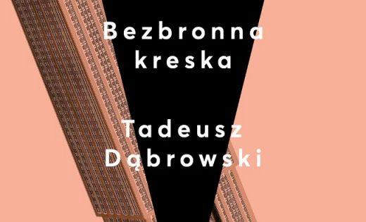 tadeusz-dabrowski-bezbronna-kreska-biuro-literackie-2016-08-10-520x800